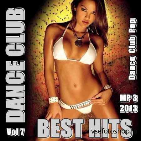 Dance Club Best Hits Vol.7 (2013)