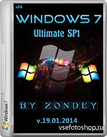 Windows 7 Ultimate SP1 x86 by zondey v.19.01.2014 (2014/RUS)