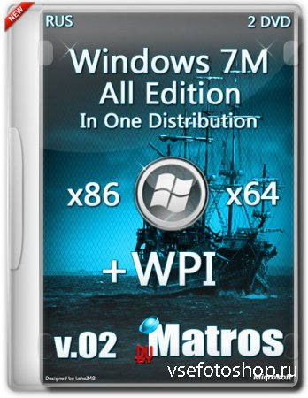 Windows 7 x86/x64 all edition in one distribution plus WPI from by Matros v ...