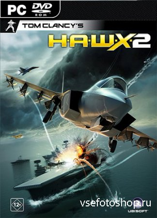Tom Clancys H.A.W.X. 2 (2010/PC/Rus) RePack by R.G. UPG