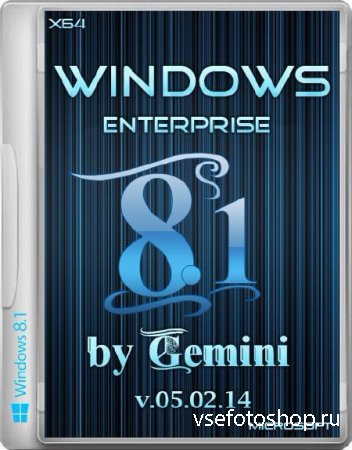 Windows 8.1 Enterprise by Gemini v.05.02.14 (x64/RUS/2014)