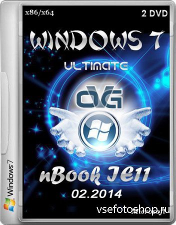 Windows 7 Ultimate x86/x64 nBook IE11 by OVGorskiy® 02.2014 (2DVD/RUS)