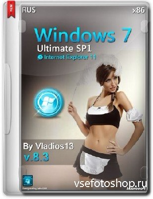 Windows 7 Ultimate SP1 x86 v.8.3 By Vladios13 (RUS/2014)