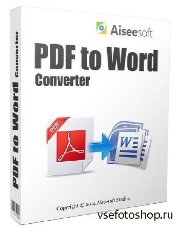 Aiseesoft PDF to Word Converter 3.2.6.22439 Final