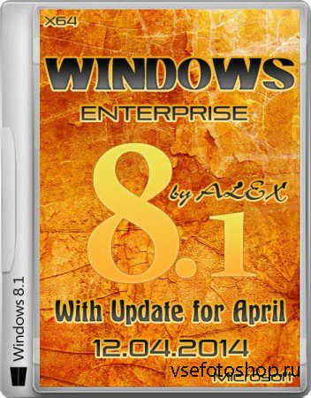 Windows 8.1 Enterprise x64 With Update April 2014 by ALEX 12.04 (2014/RUS)