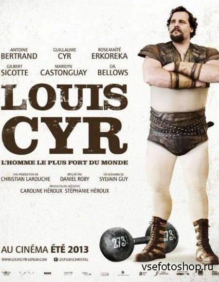 Луи Сир / Louis Cyr (2013) BDRip 720p [DON]