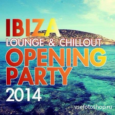 Ibiza Lounge & Chillout Opening Party (2014)