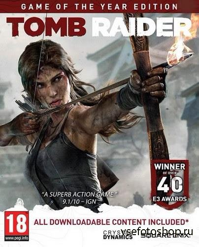 Tomb Raider: Game of The Year Edition v.1.01.748.0 (2013/RUS/ENG/MULTi13-PROPHET)