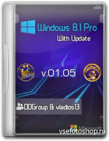 Windows 8.1 Pro vl x86 with Update v.01.05 by DDGroup & vladios13 (2014/RUS)