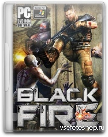 Black Fire - Zombie Apocalypse (2013/PC/RUS)